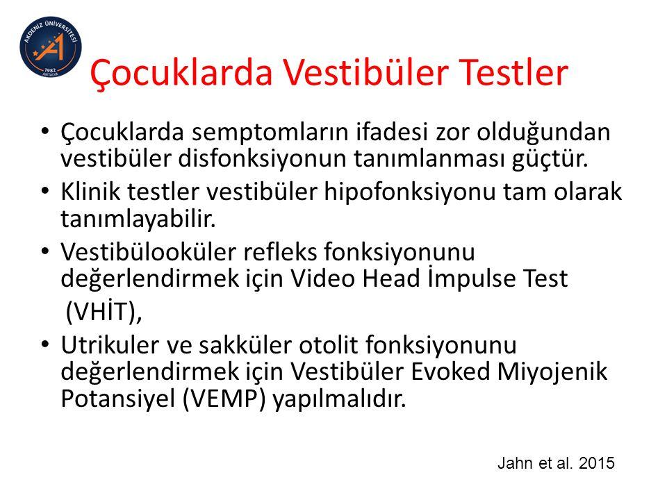 Çocuklarda Vestibüler Testler Çocuklarda semptomların ifadesi zor olduğundan vestibüler disfonksiyonun tanımlanması güçtür.