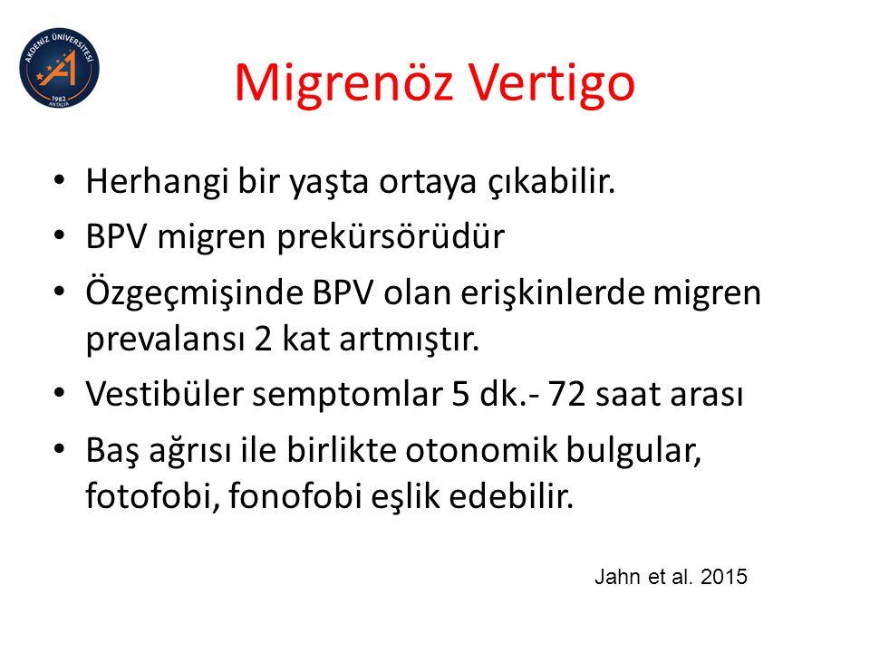 Migrenöz Vertigo Herhangi bir yaşta ortaya çıkabilir.