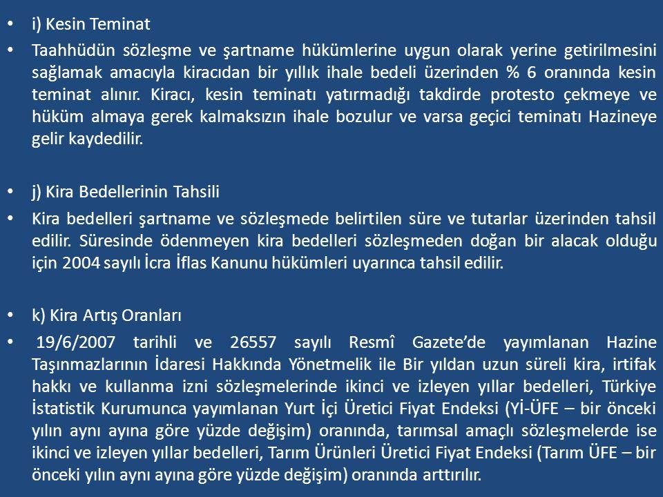 i) Kesin Teminat Taahhüdün sözleşme ve şartname hükümlerine uygun olarak yerine getirilmesini sağlamak amacıyla kiracıdan bir yıllık ihale bedeli üzer
