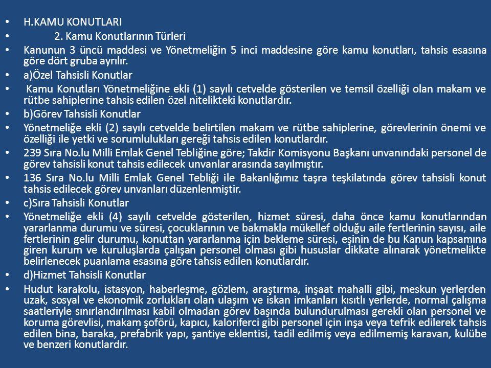 H.KAMU KONUTLARI 2. Kamu Konutlarının Türleri Kanunun 3 üncü maddesi ve Yönetmeliğin 5 inci maddesine göre kamu konutları, tahsis esasına göre dört gr