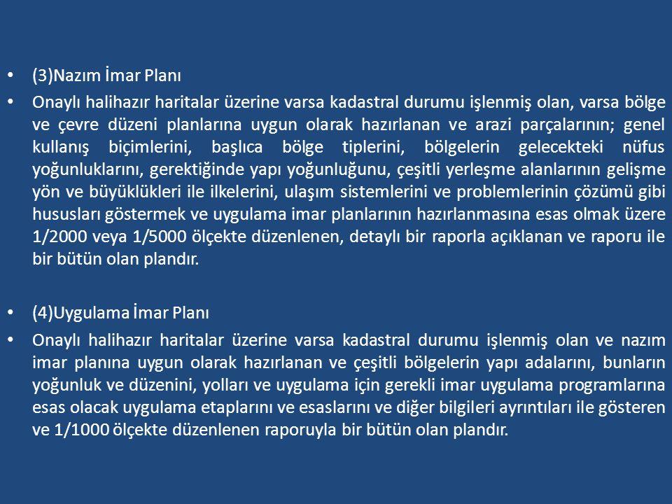 (3)Nazım İmar Planı Onaylı halihazır haritalar üzerine varsa kadastral durumu işlenmiş olan, varsa bölge ve çevre düzeni planlarına uygun olarak hazır