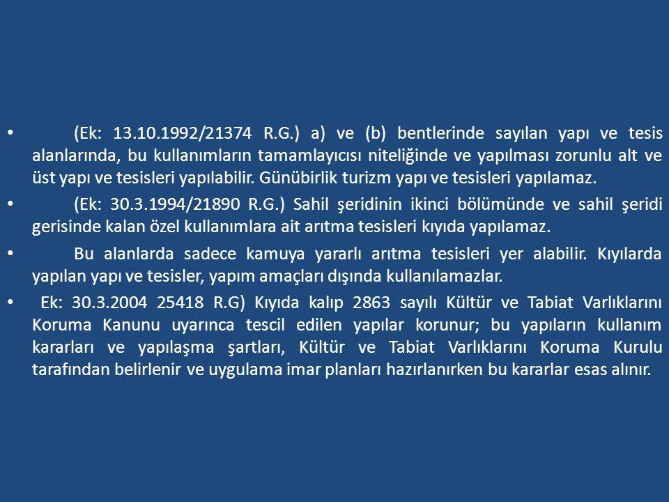 (Ek: 13.10.1992/21374 R.G.) a) ve (b) bentlerinde sayılan yapı ve tesis alanlarında, bu kullanımların tamamlayıcısı niteliğinde ve yapılması zorunlu a