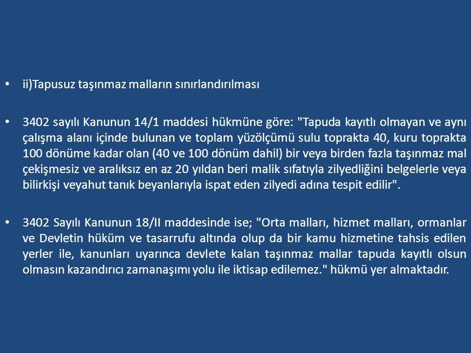 ii)Tapusuz taşınmaz malların sınırlandırılması 3402 sayılı Kanunun 14/1 maddesi hükmüne göre: