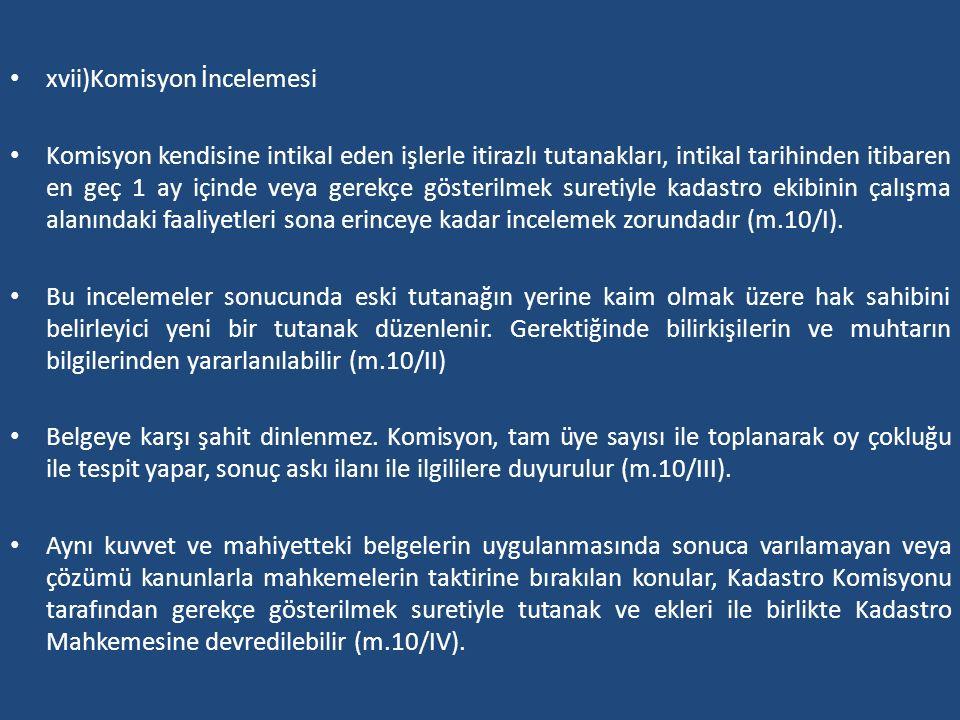 xvii)Komisyon İncelemesi Komisyon kendisine intikal eden işlerle itirazlı tutanakları, intikal tarihinden itibaren en geç 1 ay içinde veya gerekçe gös