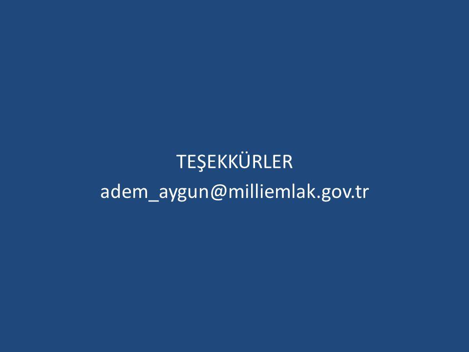 TEŞEKKÜRLER adem_aygun@milliemlak.gov.tr