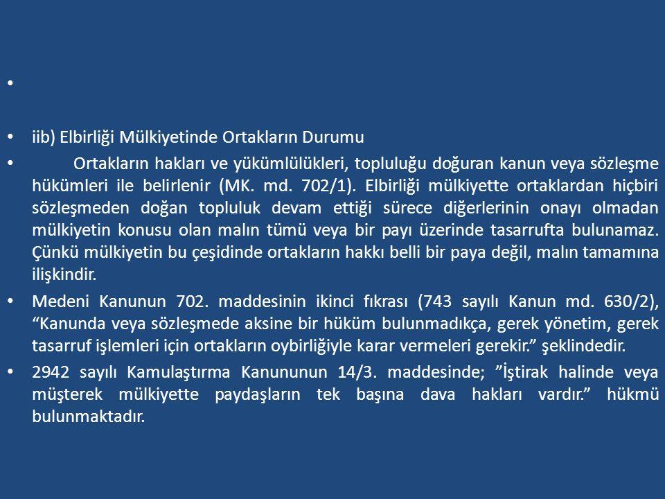 iib) Elbirliği Mülkiyetinde Ortakların Durumu Ortakların hakları ve yükümlülükleri, topluluğu doğuran kanun veya sözleşme hükümleri ile belirlenir (MK