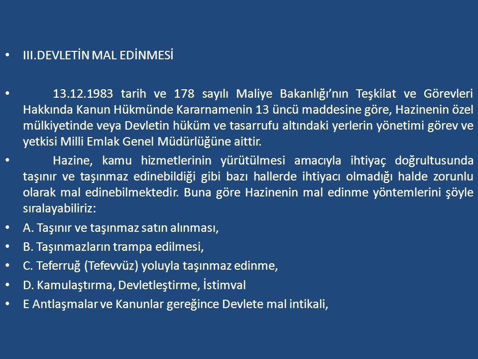 III.DEVLETİN MAL EDİNMESİ 13.12.1983 tarih ve 178 sayılı Maliye Bakanlığı'nın Teşkilat ve Görevleri Hakkında Kanun Hükmünde Kararnamenin 13 üncü madde