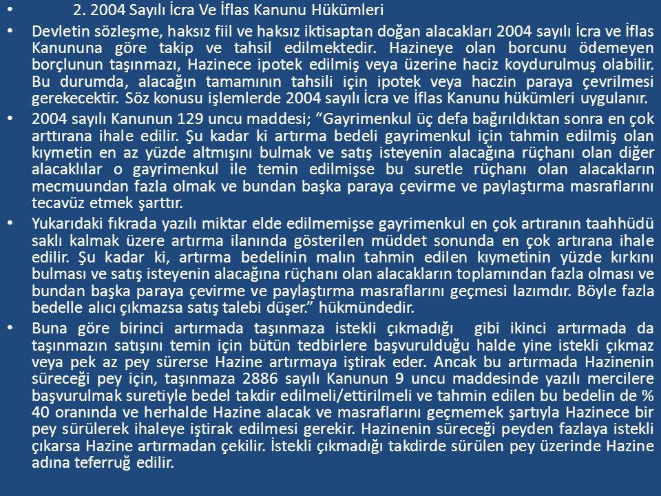 2. 2004 Sayılı İcra Ve İflas Kanunu Hükümleri Devletin sözleşme, haksız fiil ve haksız iktisaptan doğan alacakları 2004 sayılı İcra ve İflas Kanununa