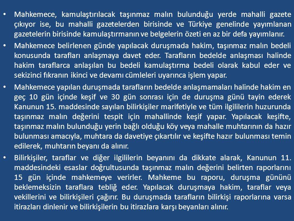 Mahkemece, kamulaştırılacak taşınmaz malın bulunduğu yerde mahalli gazete çıkıyor ise, bu mahalli gazetelerden birisinde ve Türkiye genelinde yayımlan