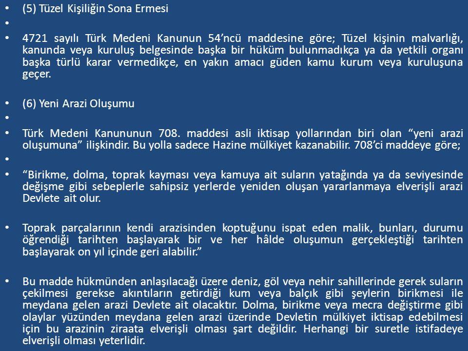 (5) Tüzel Kişiliğin Sona Ermesi 4721 sayılı Türk Medeni Kanunun 54'ncü maddesine göre; Tüzel kişinin malvarlığı, kanunda veya kuruluş belgesinde başka