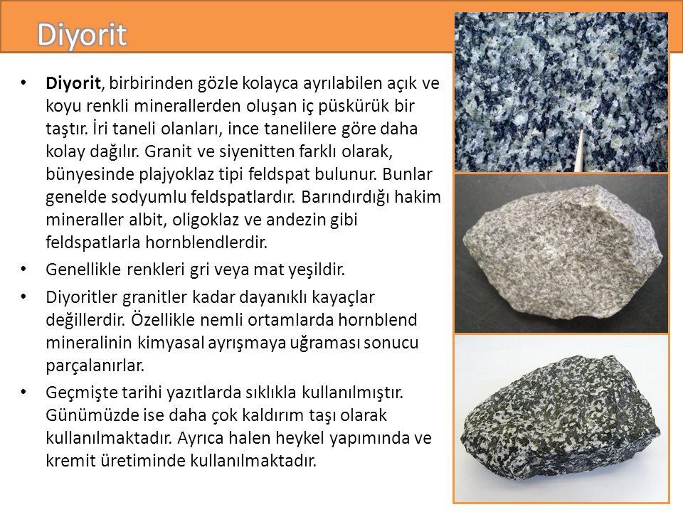 Diyorit, birbirinden gözle kolayca ayrılabilen açık ve koyu renkli minerallerden oluşan iç püskürük bir taştır.