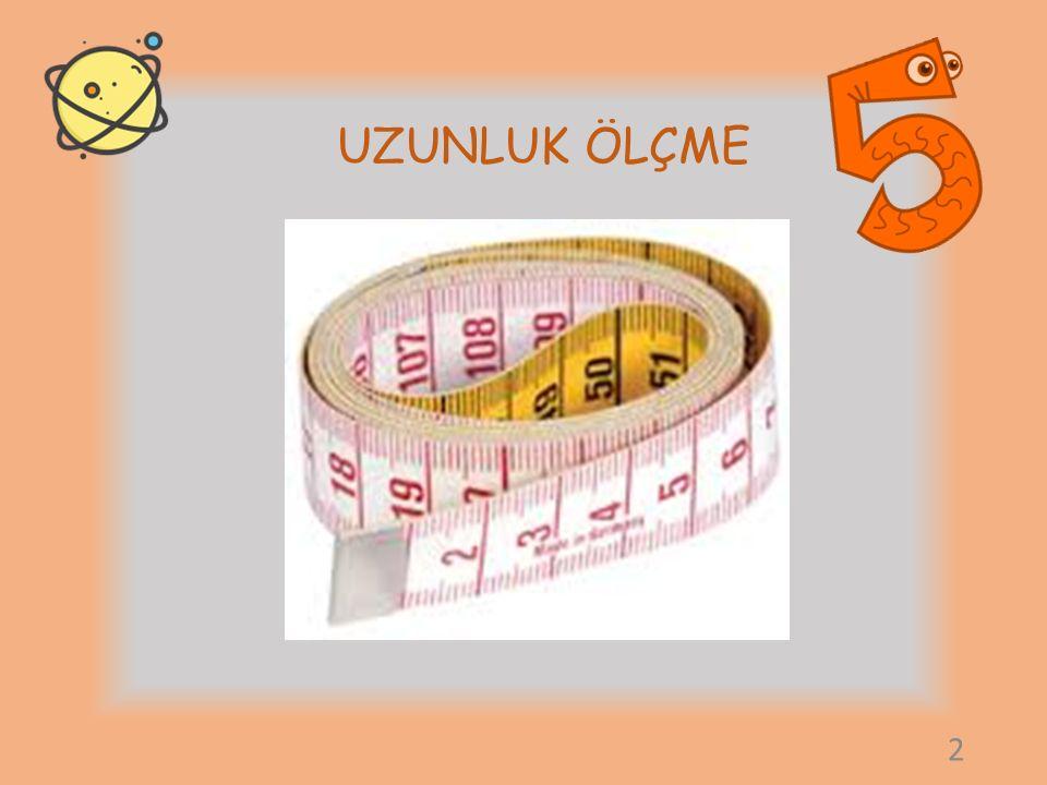 Uluslararası Ölçüm Sisteminin uzunluk birimi metredir ve kısaca m ile gösterilir. 3