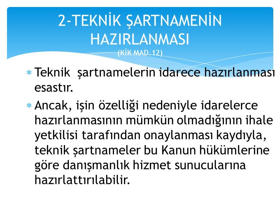  İhale yabancı isteklilere açık ise; Türkçe ile birlikte başka dillerde de hazırlanabilir.