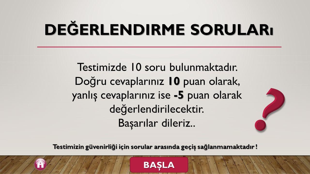 DE Ğ ERLENDIRME SORULARı 10 -5 Testimizde 10 soru bulunmaktadır.