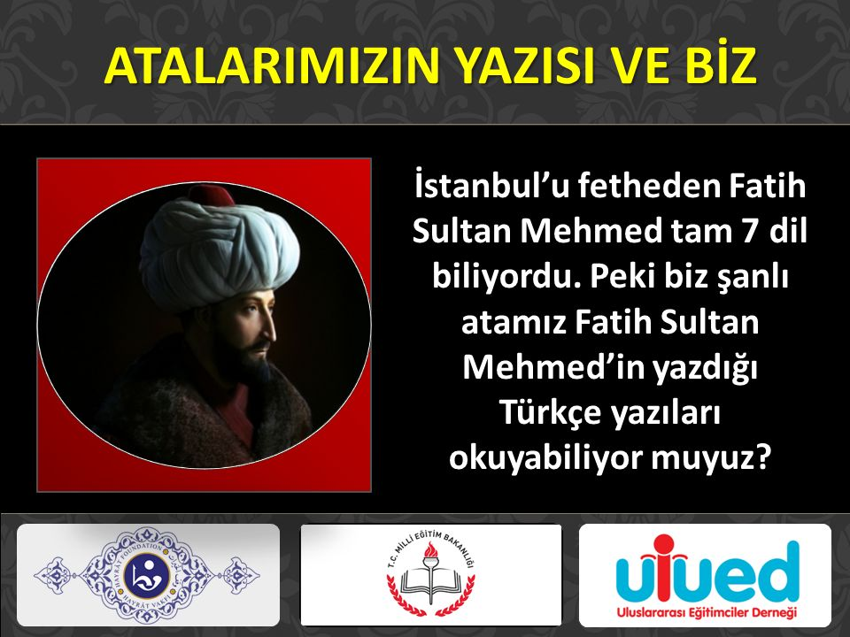 ATALARIMIZIN YAZISI VE BİZ İstanbul'u fetheden Fatih Sultan Mehmed tam 7 dil biliyordu. Peki biz şanlı atamız Fatih Sultan Mehmed'in yazdığı Türkçe ya