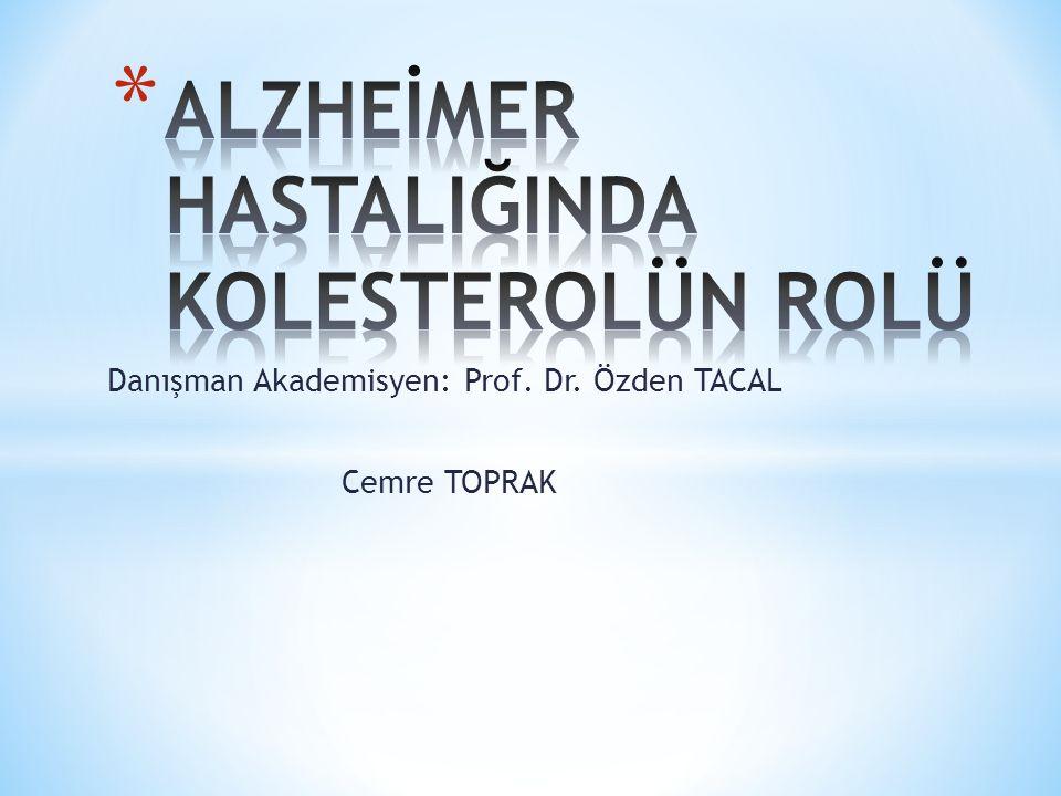 Danışman Akademisyen: Prof. Dr. Özden TACAL Cemre TOPRAK