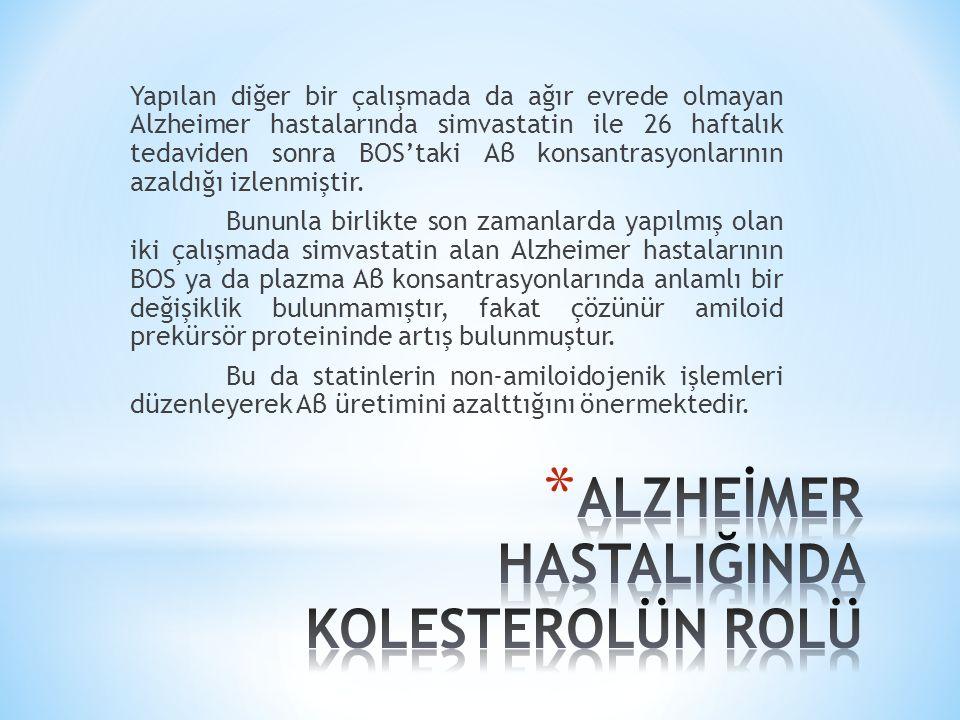 Yapılan diğer bir çalışmada da ağır evrede olmayan Alzheimer hastalarında simvastatin ile 26 haftalık tedaviden sonra BOS'taki Aβ konsantrasyonlarının azaldığı izlenmiştir.