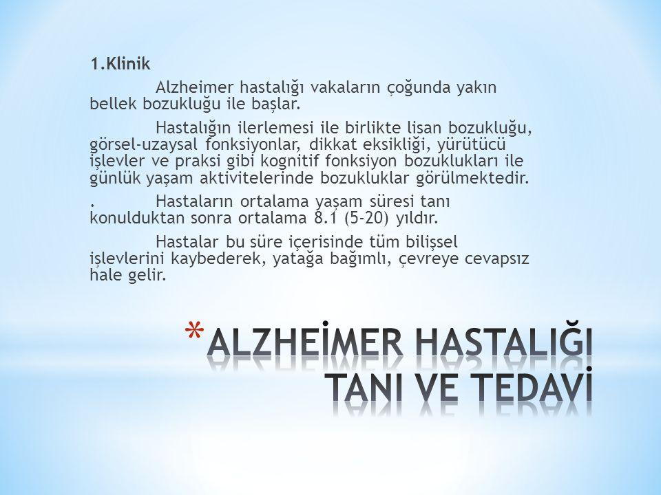 1.Klinik Alzheimer hastalığı vakaların çoğunda yakın bellek bozukluğu ile başlar.