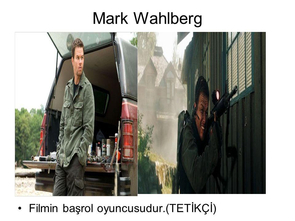 Mark Wahlberg Filmin başrol oyuncusudur.(TETİKÇİ)