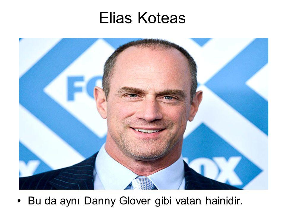Elias Koteas Bu da aynı Danny Glover gibi vatan hainidir.