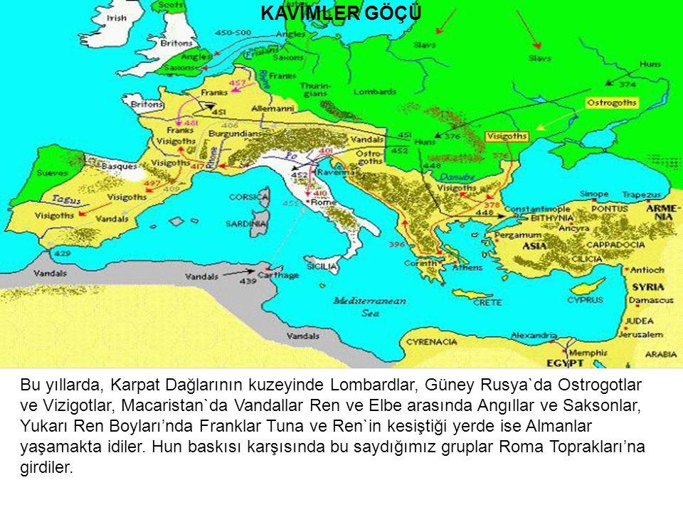 KAVİMLER GÖÇÜ Bu yıllarda, Karpat Dağlarının kuzeyinde Lombardlar, Güney Rusya`da Ostrogotlar ve Vizigotlar, Macaristan`da Vandallar Ren ve Elbe arasında Angıllar ve Saksonlar, Yukarı Ren Boyları'nda Franklar Tuna ve Ren`in kesiştiği yerde ise Almanlar yaşamakta idiler.