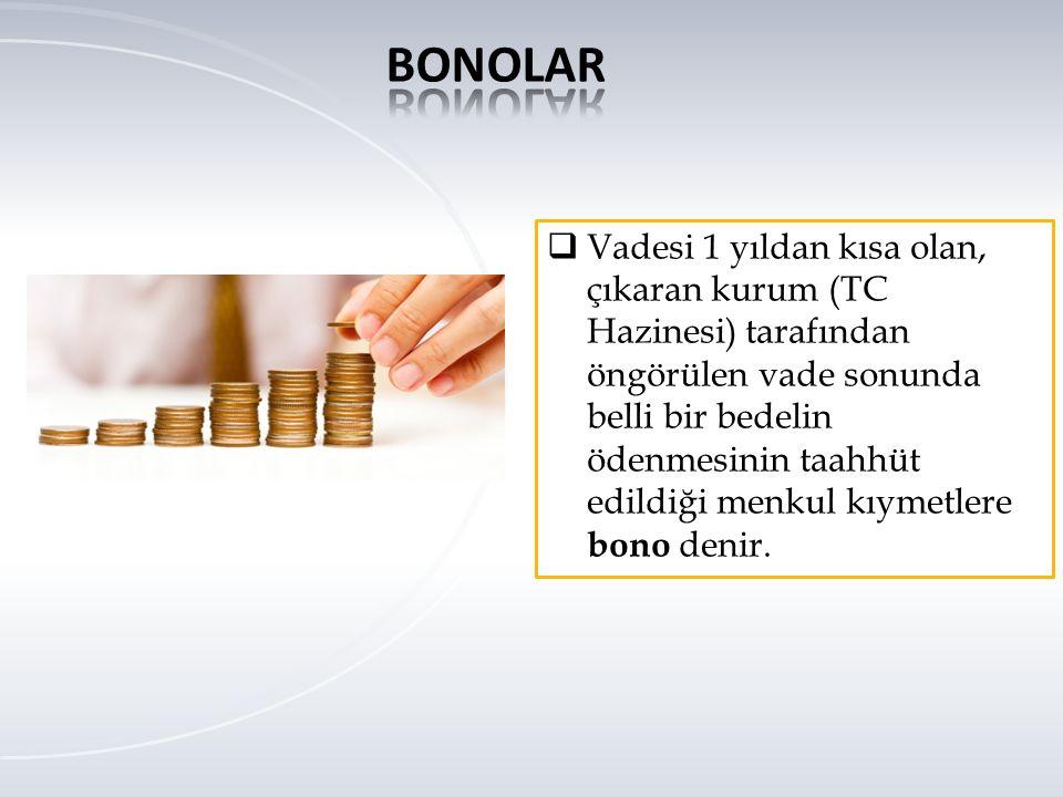  Altın, gümüş ve platin bonolarıyla ilgili ödemeler, esasları izahname ve sirkülerde belirtilmek koşuluyla, kıymetli madenin borsasında oluşan ağırlıklı ortalama fiyatı esas alınarak yapılır.