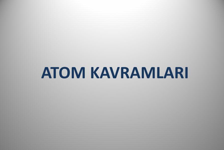 Atom Halleri 1) İzotop Atomlar 2) İzoton Atomlar 3) İzobar Atomlar 4) Allotrop Atomlar