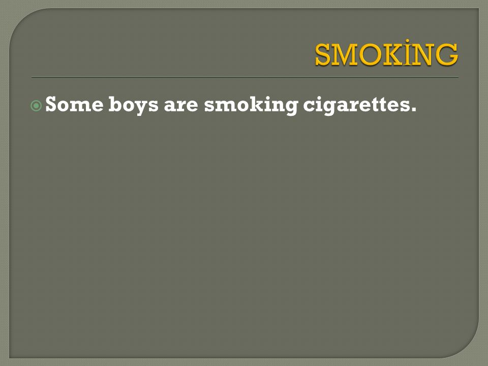  Some boys are smoking cigarettes.