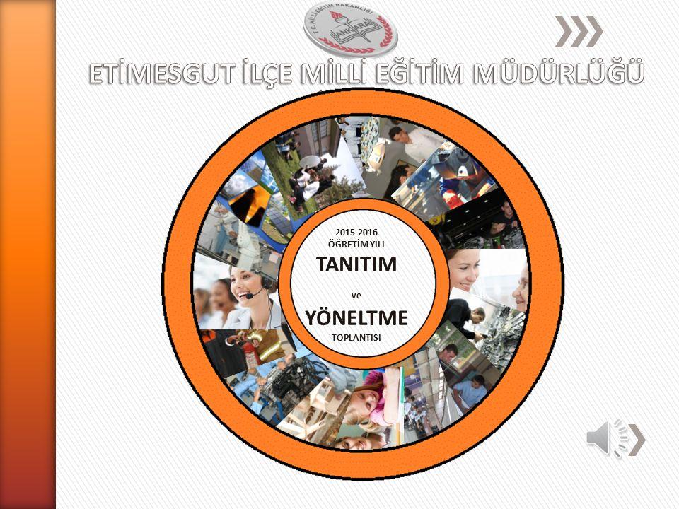 2015-2016 ÖĞRETİM YILI TANITIM ve YÖNELTME TOPLANTISI