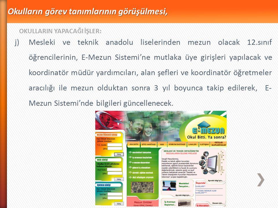 i)Okulların yayınlarında ve web sayfalarında meslekî ve teknik eğitim ile ilgili bilgi ve dokümanlara yer verilerek, meslekî eğitim ile ilgili haber,