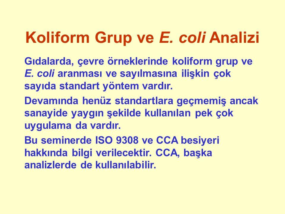 Koliform Grup ve E. coli Analizi Gıdalarda, çevre örneklerinde koliform grup ve E. coli aranması ve sayılmasına ilişkin çok sayıda standart yöntem var