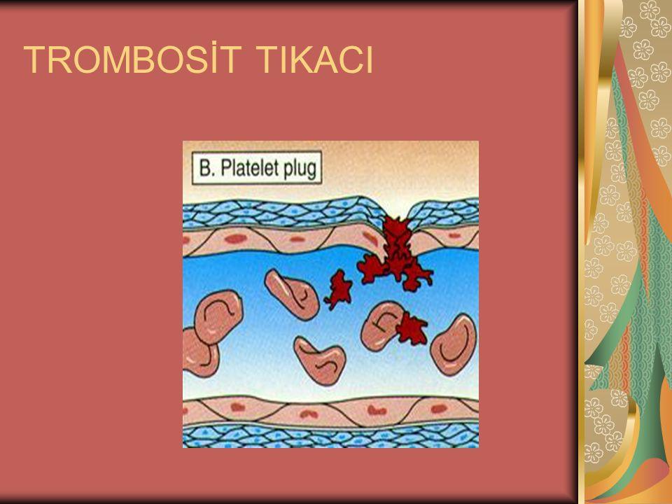 TROMBOSİT TIKACI