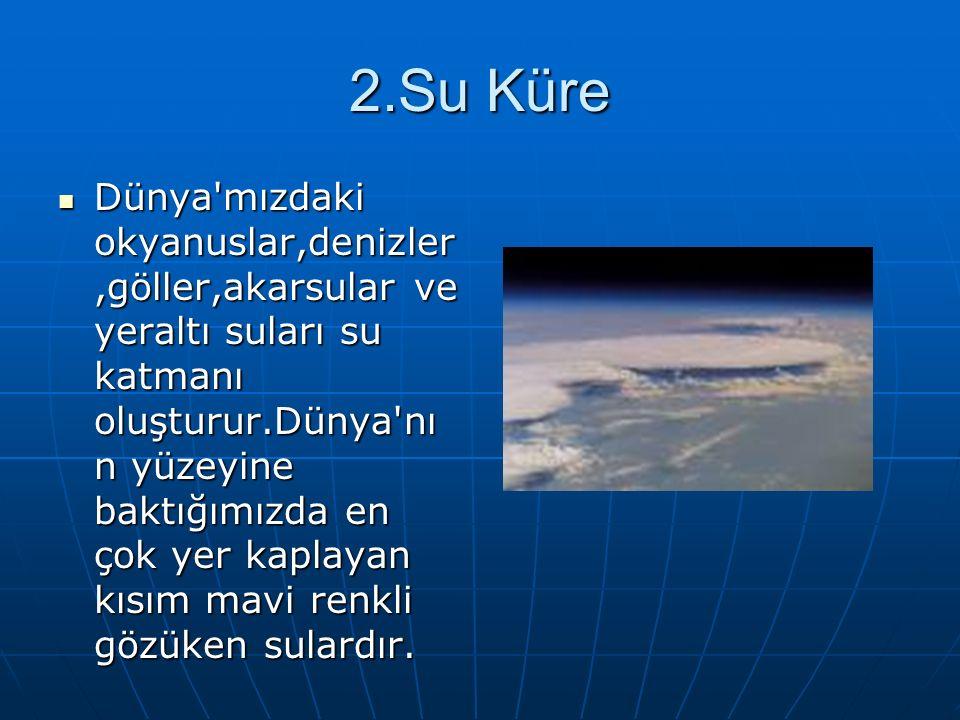 3.Taş Küre Üzerinde yaşadığımız yeryüzü kısmıdır.