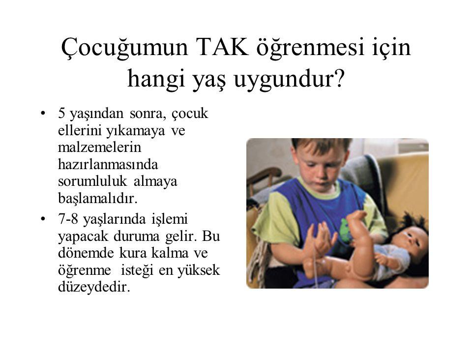 Çocuğumun TAK öğrenmesi için hangi yaş uygundur? 5 yaşından sonra, çocuk ellerini yıkamaya ve malzemelerin hazırlanmasında sorumluluk almaya başlamalı