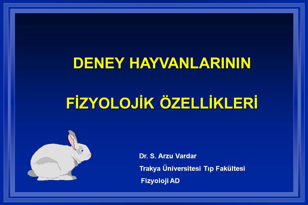 Dr. S. Arzu Vardar Trakya Üniversitesi Tıp Fakültesi Fizyoloji AD