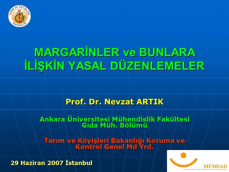 MARGARİNLER ve BUNLARA İLİŞKİN YASAL DÜZENLEMELER Prof.