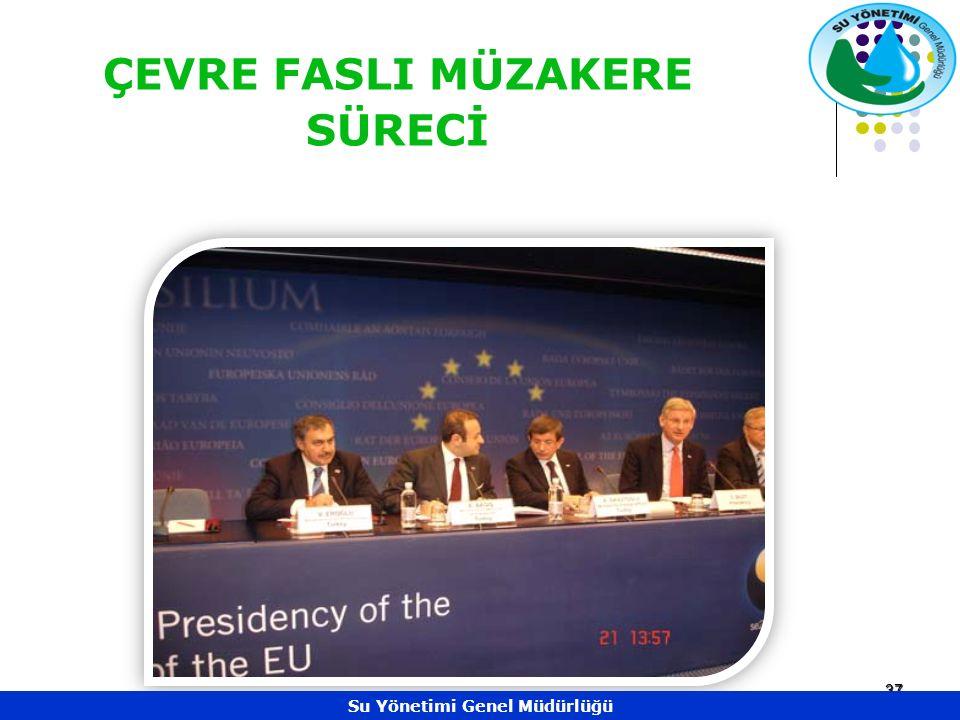37 ÇEVRE FASLI MÜZAKERE SÜRECİ Su Yönetimi Genel Müdürlüğü