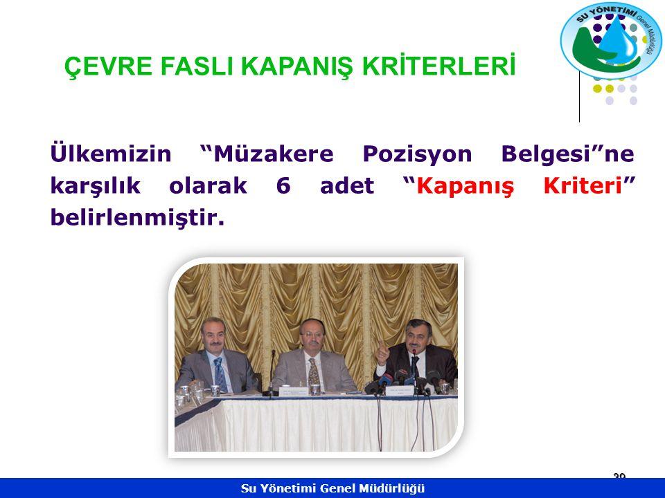39 ÇEVRE FASLI KAPANIŞ KRİTERLERİ Ülkemizin Müzakere Pozisyon Belgesi ne karşılık olarak 6 adet Kapanış Kriteri belirlenmiştir.