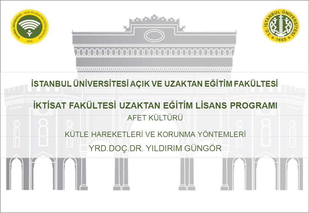 52 http://auzef.istanbul.edu.tr/ auzef@istanbul.edu.tr UNUTMAYIN Kütle Harektleri en doğru olarak yerleşime uygunluk çalışmaları sırasında belirlenebilir.