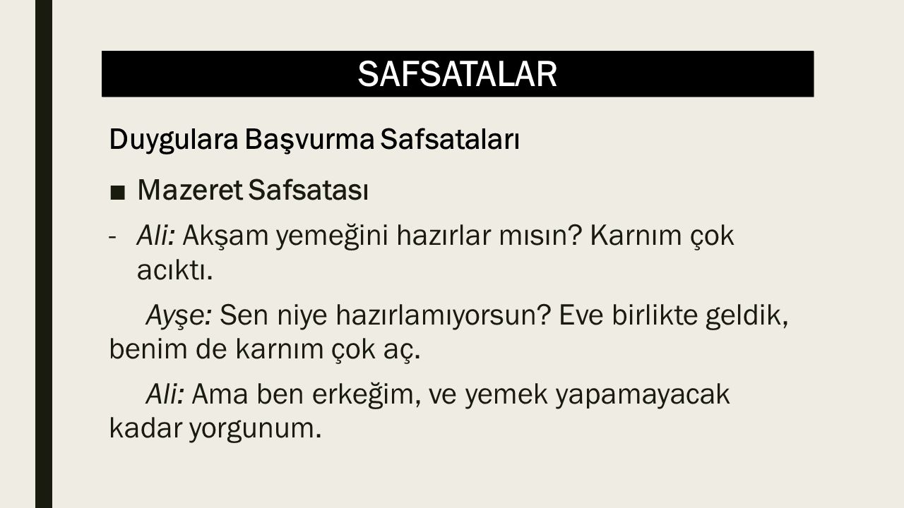 SAFSATALAR ■Mazeret Safsatası -Ali: Akşam yemeğini hazırlar mısın.