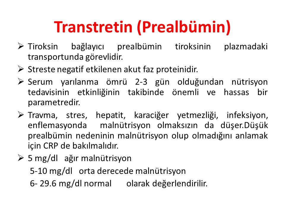 Transtretin (Prealbümin)  Tiroksin bağlayıcı prealbümin tiroksinin plazmadaki transportunda görevlidir.  Streste negatif etkilenen akut faz proteini