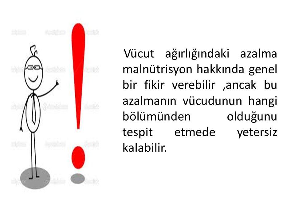 Yağlı Vücut Dokusunun Saptanması Üst kol yağ alanının saptanması (cm 2 ): (Üst orta kol çevresi*TDKK /2) -(3,14*TDKK 2 /4) formülü ile hesaplanarak standartlarla karşılaştırılır.