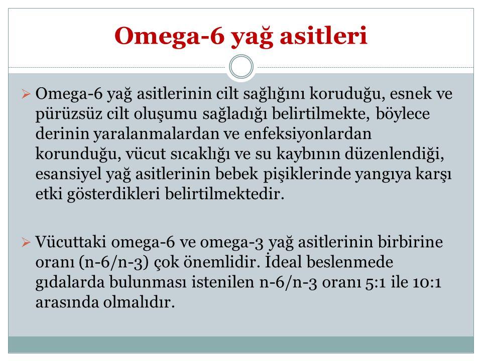 Omega-6 yağ asitleri  Omega-6 yağ asitlerinin cilt sağlığını koruduğu, esnek ve pürüzsüz cilt oluşumu sağladığı belirtilmekte, böylece derinin yarala