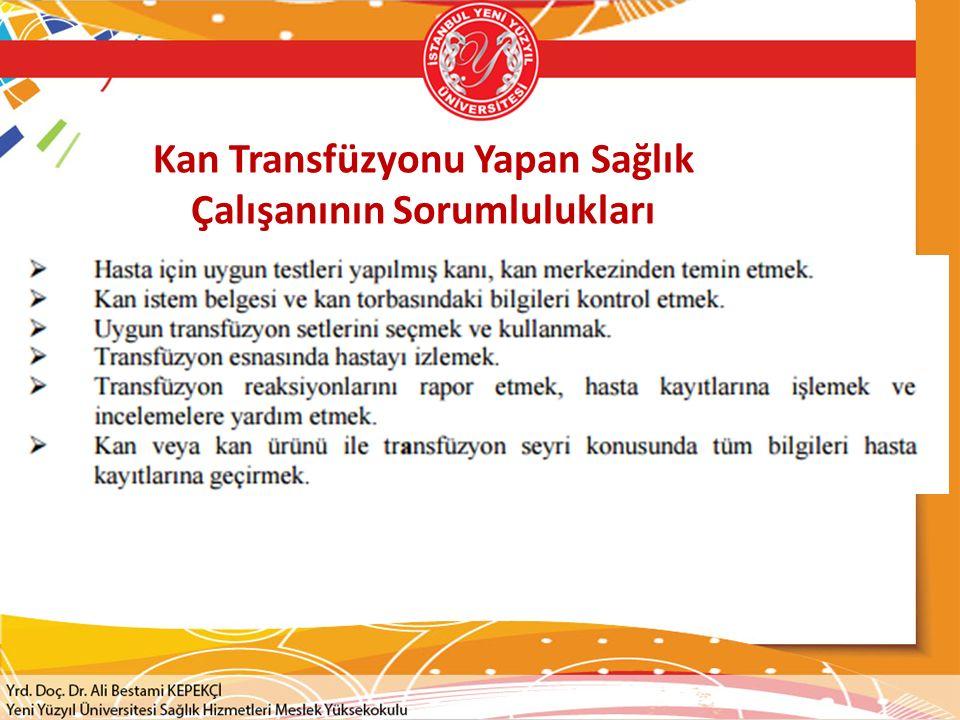 Kan Transfüzyonu Yapan Sağlık Çalışanının Sorumlulukları