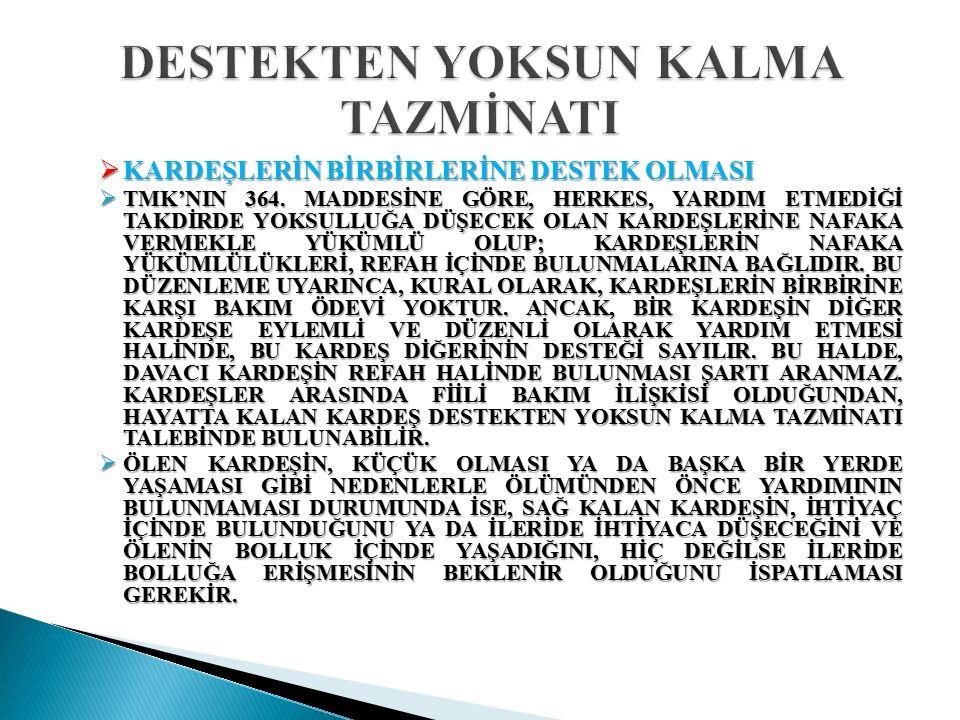  KARDEŞLERİN BİRBİRLERİNE DESTEK OLMASI  TMK'NIN 364.