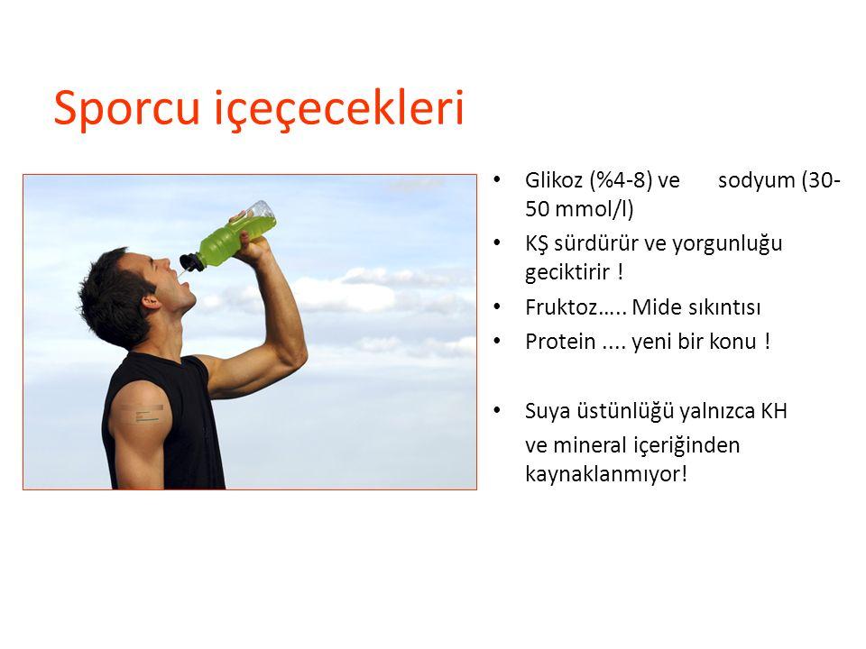 Sporcu içeçecekleri Glikoz (%4-8) ve sodyum (30- 50 mmol/l) KŞ sürdürür ve yorgunluğu geciktirir ! Fruktoz….. Mide sıkıntısı Protein.... yeni bir konu