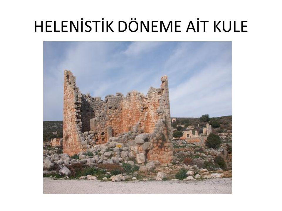 HELENİSTİK DÖNEME AİT KULE