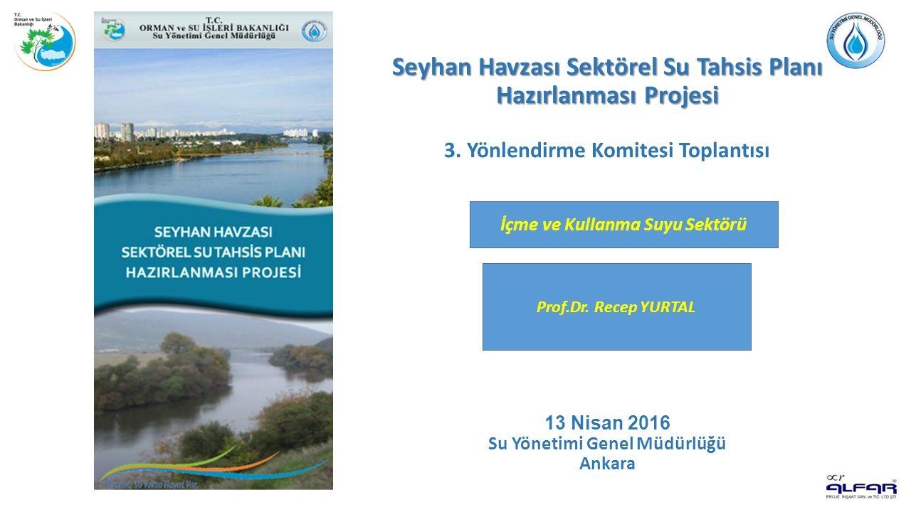 Seyhan Havzası Sektörel Su Tahsis Planı Hazırlanması Projesi Seyhan Havzası Sektörel Su Tahsis Planı Hazırlanması Projesi 3.