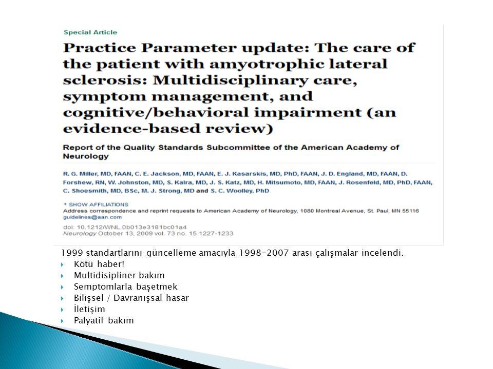 1999 standartlarını güncelleme amacıyla 1998-2007 arası çalışmalar incelendi.  Kötü haber!  Multidisipliner bakım  Semptomlarla başetmek  Bilişsel