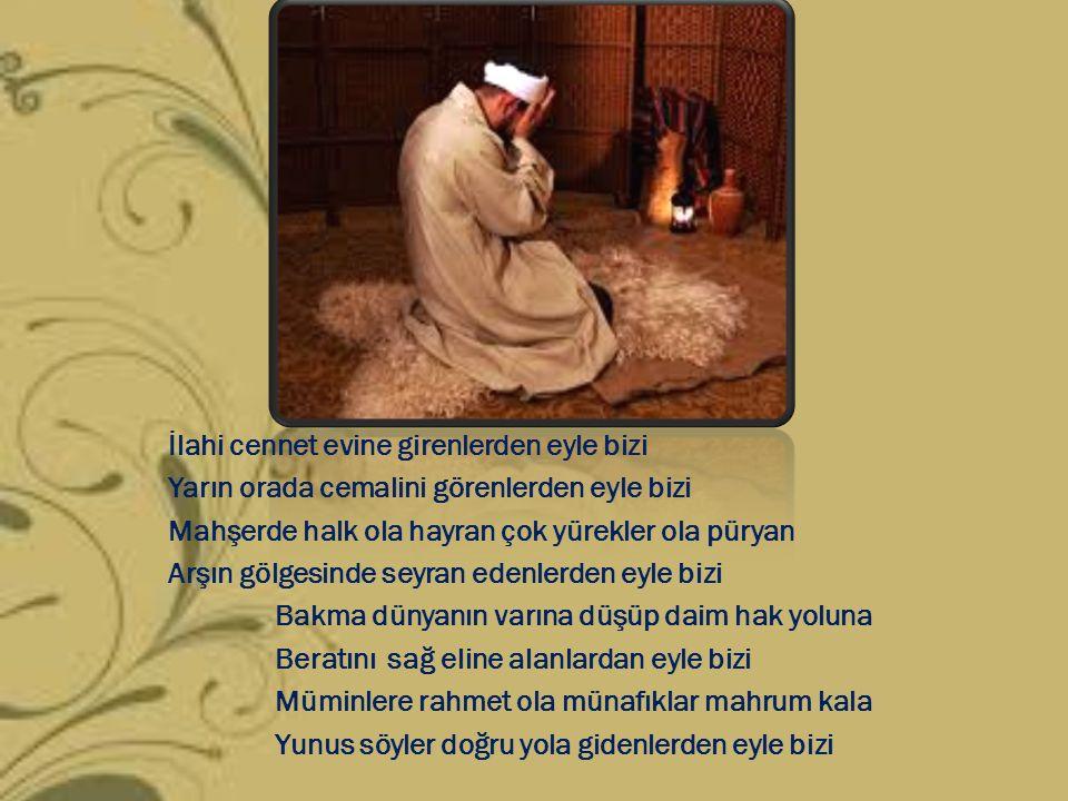 İlahi cennet evine girenlerden eyle bizi Yarın orada cemalini görenlerden eyle bizi Mahşerde halk ola hayran çok yürekler ola püryan Arşın gölgesinde